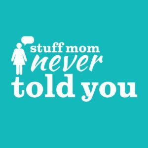 Stuff Mom Never Told You / howstuffworks.com